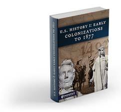 U.S. History I: Early Colonizations to 1877